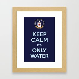 Keep Calm ...It's Only Water Framed Art Print