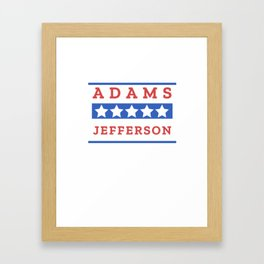 John Adams and Thomas Jefferson Presidential Election Sign Framed Art Print