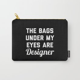 Designer Bags Funny Quote Carry-All Pouch