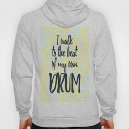 I Walk to the Beat of My Own Drum Abstract Camo Hoody