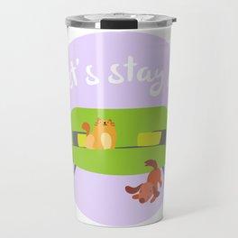 Let's Stay In Travel Mug