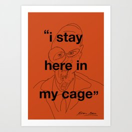 I Stay Here In My Cage Art Print