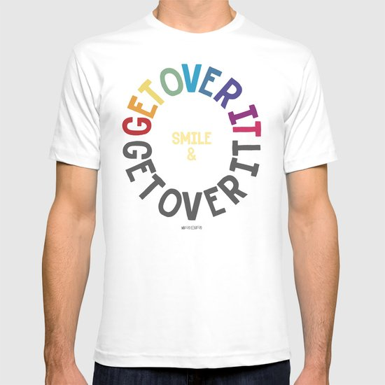 SMILE & GET OVER IT! T-shirt