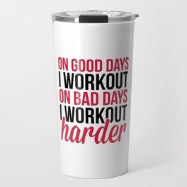 Workout Harder Gym Quote Travel Mug
