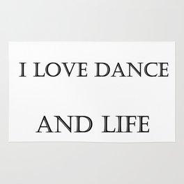 I love dance and life Rug