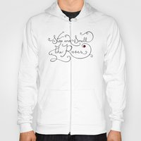 Stop and Smell the Roses Hoody