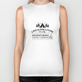 Life is for camping & adventuring Biker Tank