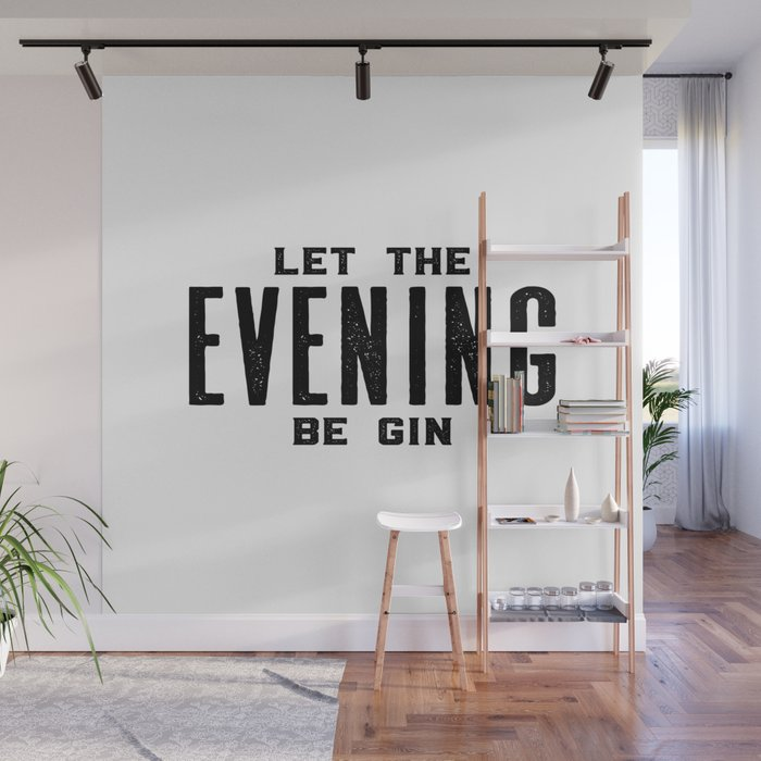 Gin And Tonic Let The Evening Be Gin Bar Decor Bar Cart Bar Wall Art Home Bar Decor Party Decor Al Wall Mural By Alextypography Society6