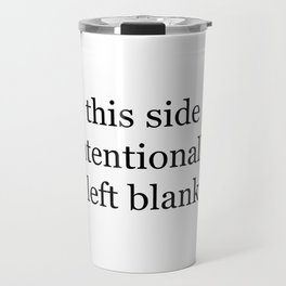 This Side Intentionally Left Blank Travel Mug