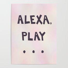 Alexa, play ... Poster