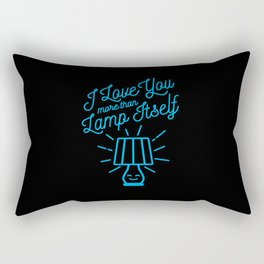 I Love You More Than Lamp Itself Rectangular Pillow