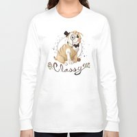 classy Long Sleeve T-shirts featuring Classy by Jelly and Paul