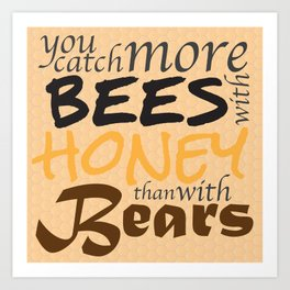 Catch More Bees! Art Print