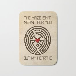 The Maze Isn't Meant for You, But My Heart Is Bath Mat