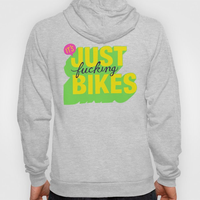 It's Just Fucking Bikes. Hoody