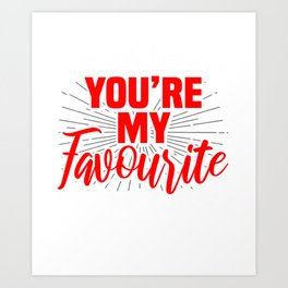 You're my favourite Art Print