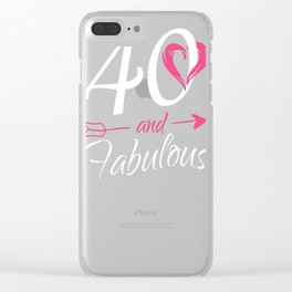 40th-Birthday-Gift---40-And-Fabulous Clear iPhone Case