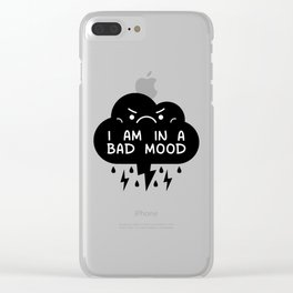 I Am In A Bad Mood - Storm Cloud Clear iPhone Case