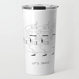 Let's dance! Travel Mug