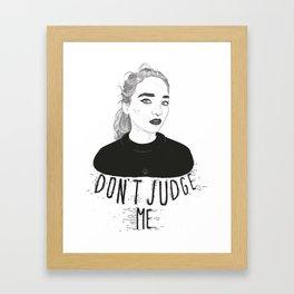 Don't Judge Me Framed Art Print