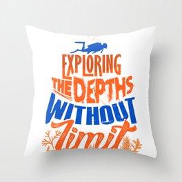 Scuba Diving Explore the Depths Without Limit Diver Throw Pillow