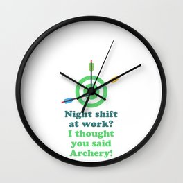 Night shift at work? I thought you said Archery! Wall Clock