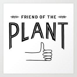 Friend of the Plant Art Print