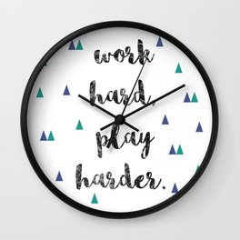 Work Hard, Play Harder Print Wall Clock