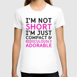 I'm Not Short I'm Just Compact & Ridiculously Adorable (Cyan) T-shirt