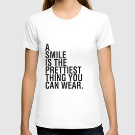 A smile is the prettiest thing you can wear T-shirt