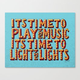 Its Time To Play The Music Canvas Print