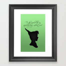 "Peter Pan - ""To die would be an awfully big adventure."" Framed Art Print"