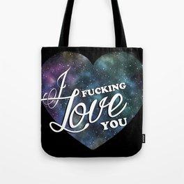 I fucking love you Tote Bag