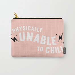 physically unable to chill (peach) Carry-All Pouch