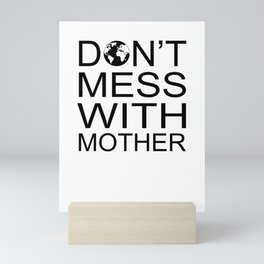 Don't Mess With Mother Mini Art Print