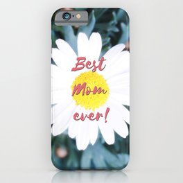 """SMILE """"Best Mom ever!"""" Edition - White Daisy Flower #1 iPhone Case"""