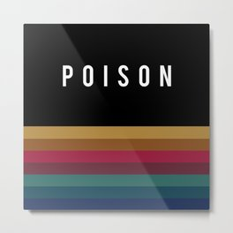 Poison Rainbow Metal Print