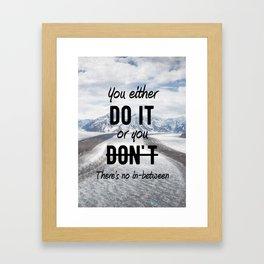 Motivational - Do it! - Motivation Framed Art Print