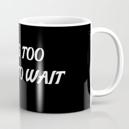 life too short saying Coffee Mug