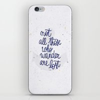 not all who wander are lost iPhone & iPod Skins featuring Not all those who wander are lost by Earthlightened