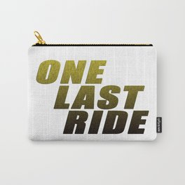 ONE LAST RIDE Carry-All Pouch