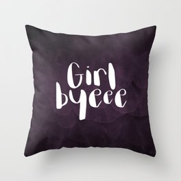 Girl Byeee Throw Pillow