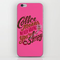 Coffee means never having to say you're sleepy. iPhone & iPod Skin
