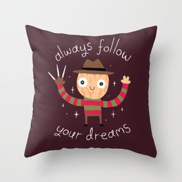 Always Follow Your Dreams Throw Pillow