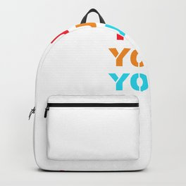 Work On Yourself By Yourself For Yourself Backpack