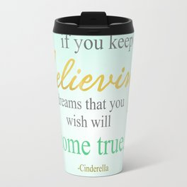 if you keep on believing Travel Mug
