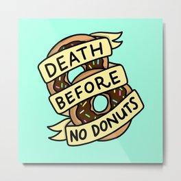 Death Before No Donuts Metal Print