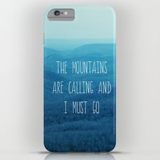 The Mountains Are Calling And I Must Go iPhone 6s Plus Slim Case