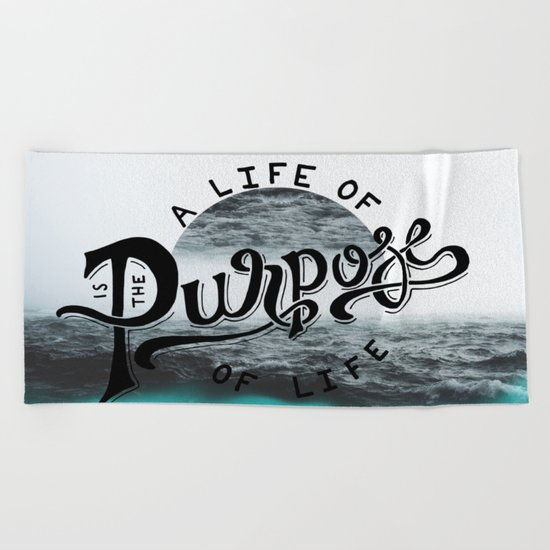 A life of purpose Beach Towel