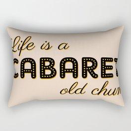 Life Is A Cabaret, Old Chum! Rectangular Pillow